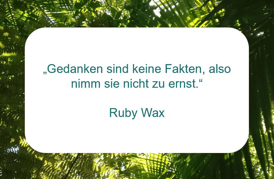 Zitat der Woche von Ruby Wax auf www.achtsam-engagiert.de