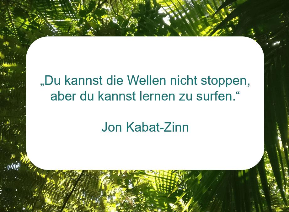 Zitat der Woche von Jon Kabat-Zinn auf www.achtsam-engagiert.de
