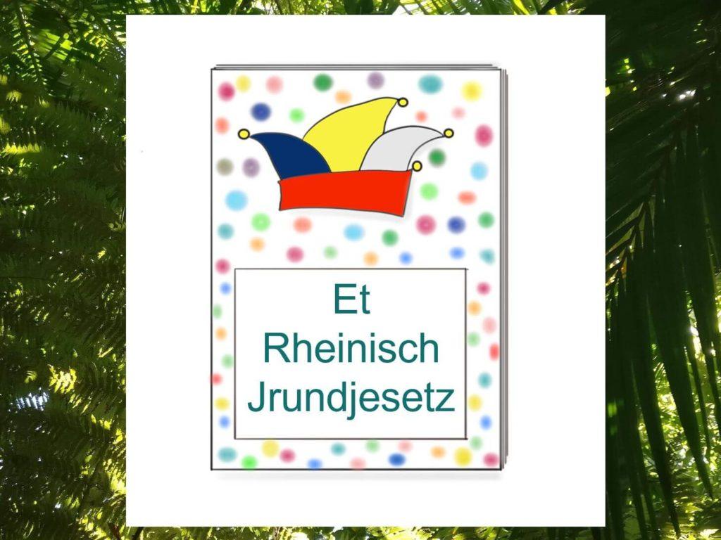 Das rheinische Grundgesetz (Et rheinisch Jrundjesetz) visualisiert von www.achtsam-engagiert.de