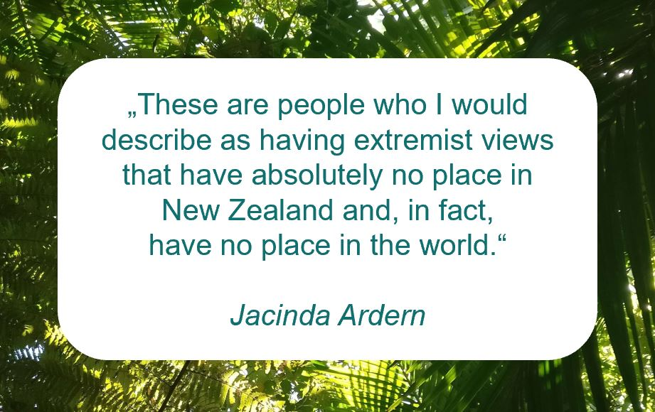"""Zitat der Woche von der neuseeländischen Premierministerin Jacina Ardern auf www.achtsam-engagiert.de: """"These are people who I would describe as having extremist views that have absolutely no place in New Zealand and, in fact, have no place in the world."""""""