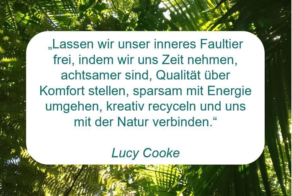 """Zitat der Woche auf www.achtsam-engagiert.de von der Zoologin Lucy Cooke: """"Lassen wir unser inneres Faultier frei, indem wir uns Zeit nehmen, achtsamer sind, Qualität über Komfort stellen, sparsam mit Energie umgehen, kreativ recyceln und uns mit der Natur verbinden."""""""