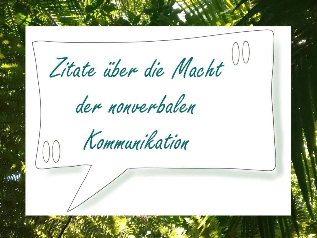 """Sprechblase mit dem Text """"Zitate über die Macht der nonverbalen Kommunikation"""" - visualisiert von www.achtsam-engagiert.de"""