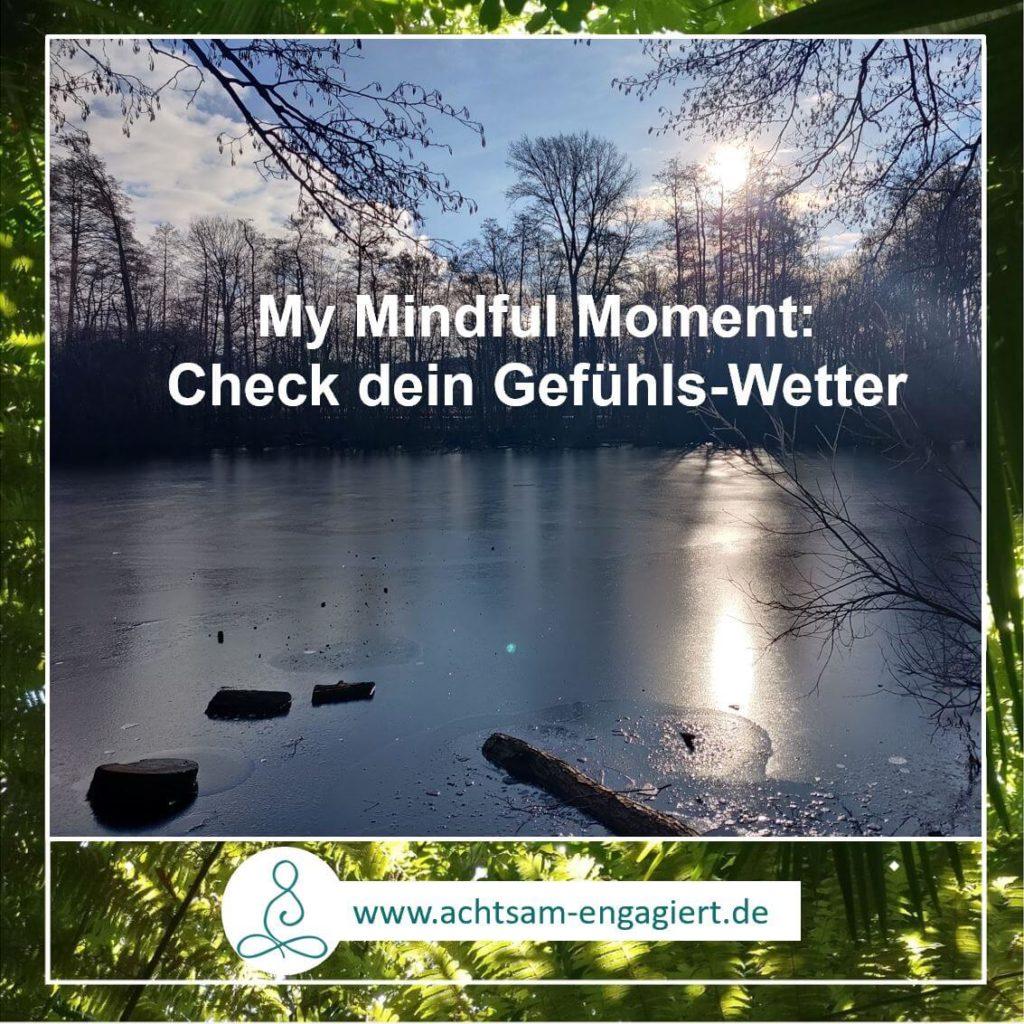 My Mindful Moment: Check dein Gefühlswetter, um mit einer guten Prognose in deinen Tag zu starten - visualisiert von www.achtsam-engagiert.de